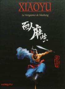 La vengeance de Masheng - XiaoyuZhang