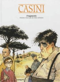 Fragments : histoires vécues par des héros ordinaires - StefanoCasini