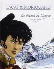 La fiancée du Queyras : le bal des chimères (intégrale) - FabienLacaf
