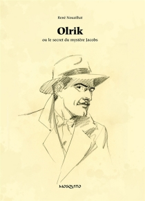 Olrik ou Le secret du mystère Jacobs - RenéNouailhat
