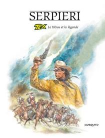 Tex : le héros et la légende - Paolo EleuteriSerpieri