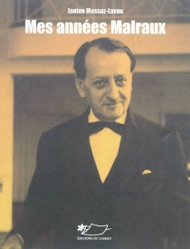Mes années Malraux - JanineMossuz-Lavau