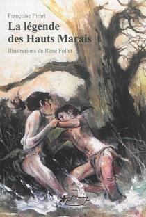 La légende des Hauts Marais - FrançoisePirart
