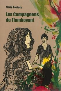 Les compagnons du flamboyant - MariePontacq