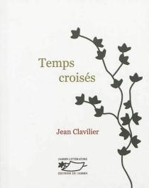Temps croisés - JeanClavilier