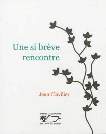 Une si brève rencontre - JeanClavilier