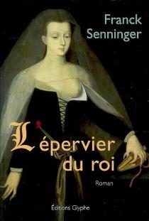 L'épervier du roi - FranckSenninger