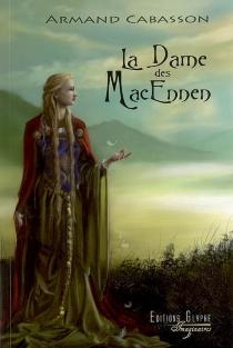 La dame des MacEnnen - ArmandCabasson