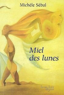 Miel des lunes - MichèleSébal