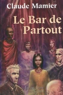 Le bar de Partout - ClaudeMamier