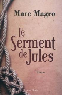 Le serment de Jules - MarcMagro