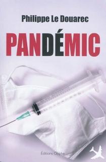 Pandémic - PhilippeLe Douarec