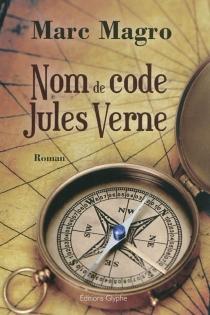 Nom de code Jules Verne - MarcMagro