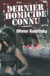 Dernier homicide connu - OlivierKourilsky