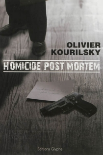 Homicide post mortem - OlivierKourilsky