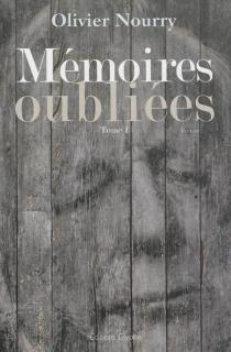 Mémoires oubliées - OlivierNourry