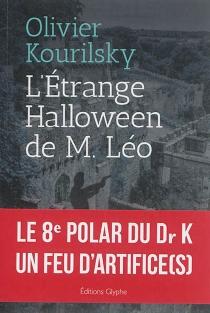 L'étrange Halloween de monsieur Léo : polar - OlivierKourilsky