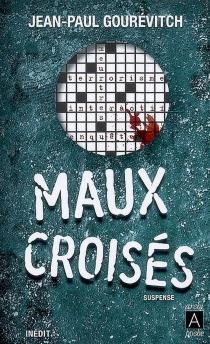 Maux croisés : suspense - Jean-PaulGourévitch