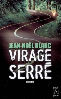 Virage serré - Jean-NoëlBlanc