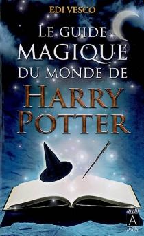 Le guide magique du monde de Harry Potter - EdiVesco
