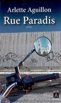 Rue Paradis - ArletteAguillon-Roure