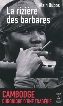 La rizière des barbares : récit - AlainDubos