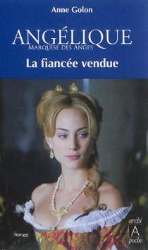 Angélique : marquise des anges - AnneGolon