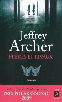 Frères et rivaux - JeffreyArcher