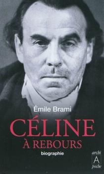 Céline à rebours : biographie - ÉmileBrami