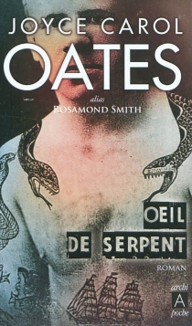 Oeil-de-Serpent - Joyce CarolOates