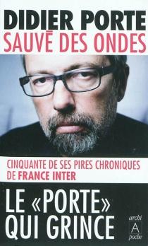 Sauvé des ondes : chroniques - DidierPorte
