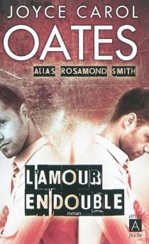 L'amour en double - Joyce CarolOates