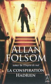 La conspiration Hadrien - AllanFolsom