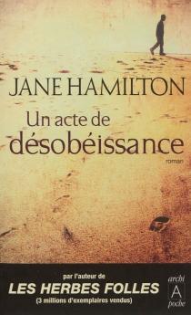 Un acte de désobéissance - JaneHamilton