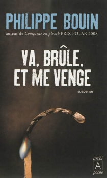 Va, brûle et me venge - PhilippeBouin