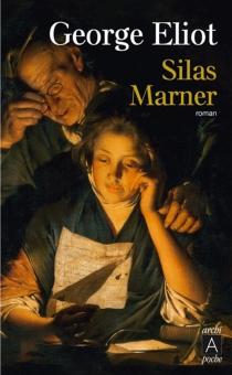 Silas Marner : le tisserand de Raveloe - GeorgeEliot