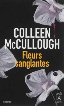 Fleurs sanglantes - ColleenMcCullough