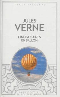 Cinq semaines en ballon : voyage de découvertes en Afrique par trois Anglais - JulesVerne
