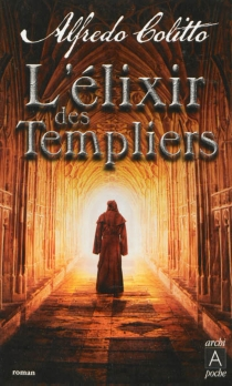 L'élixir des Templiers - AlfredoColitto