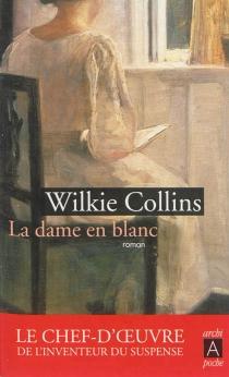 La dame en blanc - WilkieCollins
