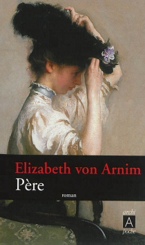 Père - ElizabethVon Arnim