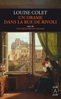 Un drame dans la rue de Rivoli| Suivi de Une histoire de soldat - LouiseColet