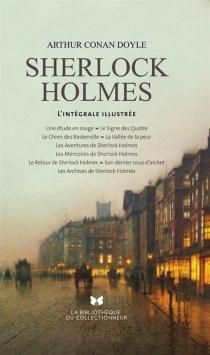Sherlock Holmes : l'intégrale illustrée - Arthur ConanDoyle
