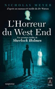 L'horreur du West End : manuscrit posthume du docteur John H. Watson, édité par Nicholas Meyer - NicholasMeyer
