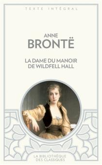 La dame du manoir de Wildfell Hall - AnneBrontë