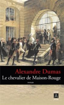 Le chevalier de Maison-Rouge - AlexandreDumas