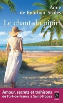 Le chant du pipiri - Anne deBourbon-Siciles