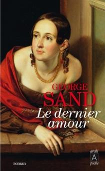 Le dernier amour - GeorgeSand
