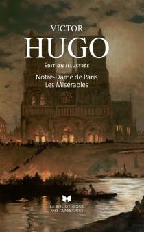 Notre-Dame de Paris| Suivi de Les misérables - VictorHugo