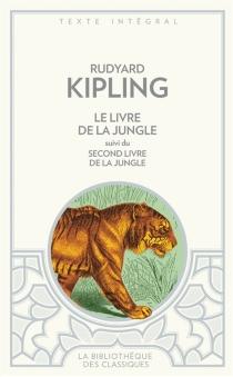 Le livre de la jungle| Suivi de Le second livre de la jungle - RudyardKipling
